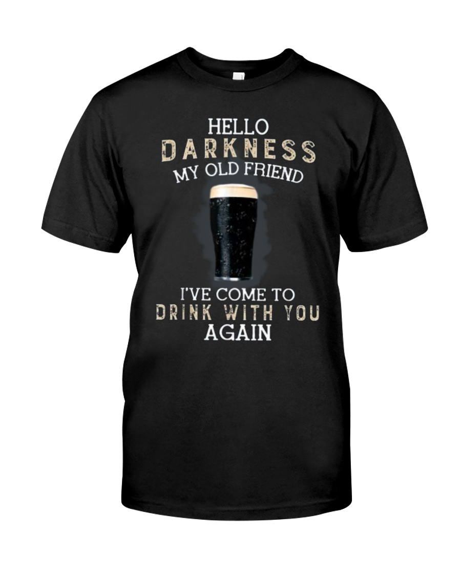Hello darkness my old friend i've come to drink ts Classic T-Shirt