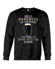 Hello darkness my old friend i've come to drink ts Crewneck Sweatshirt thumbnail