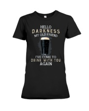 Hello darkness my old friend i've come to drink ts Premium Fit Ladies Tee thumbnail