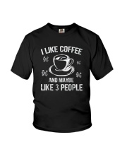 I Like Coffee And Maybe 3 People T-Shirt Great Gif Youth T-Shirt thumbnail