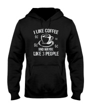 I Like Coffee And Maybe 3 People T-Shirt Great Gif Hooded Sweatshirt thumbnail