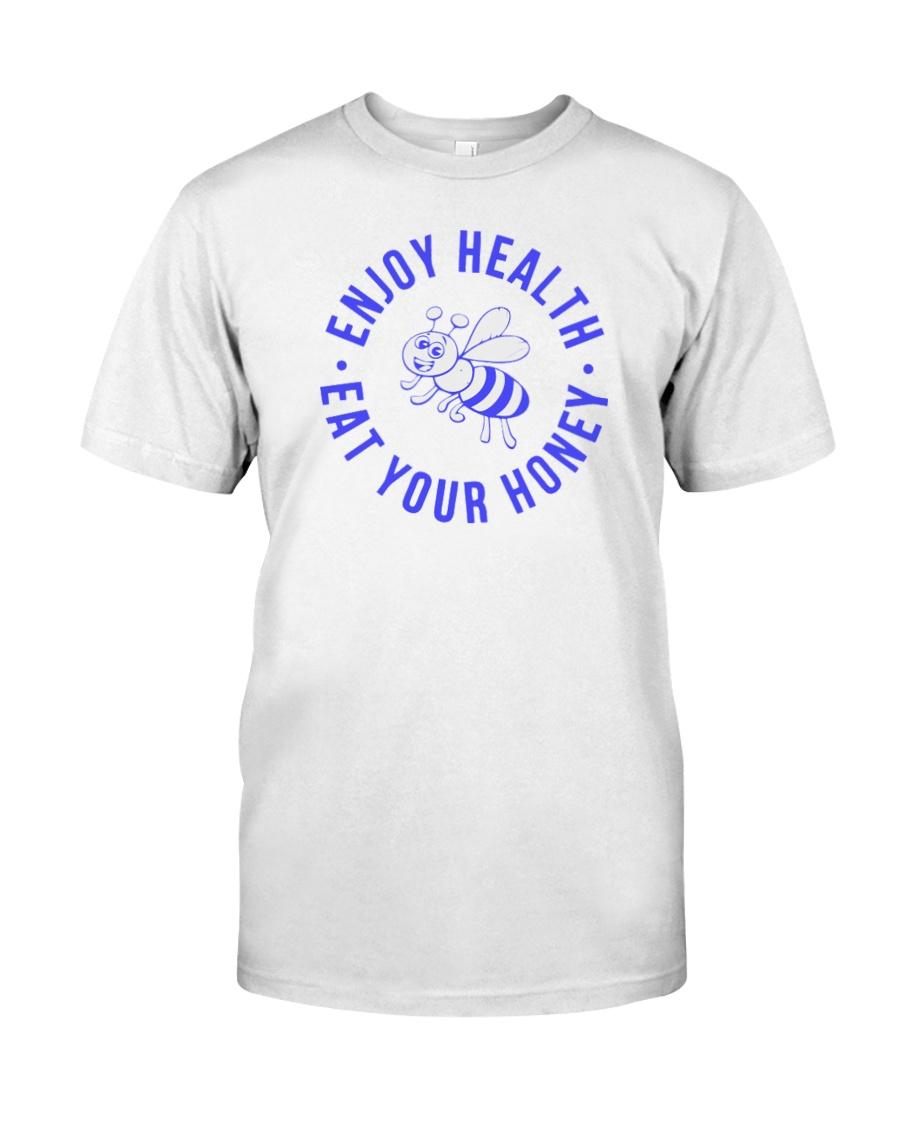 Enjoy Health Eat Your Honey T Shirt Classic T-Shirt