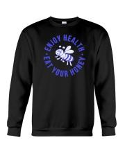 Enjoy Health Eat Your Honey T Shirt Crewneck Sweatshirt thumbnail