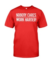 Nobody Cares Work Harder T Shirt Premium Fit Mens Tee thumbnail
