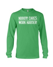 Nobody Cares Work Harder T Shirt Long Sleeve Tee thumbnail