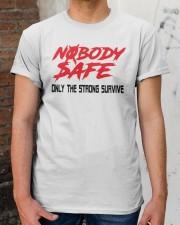 Nobody Safe T Shirt Classic T-Shirt apparel-classic-tshirt-lifestyle-30