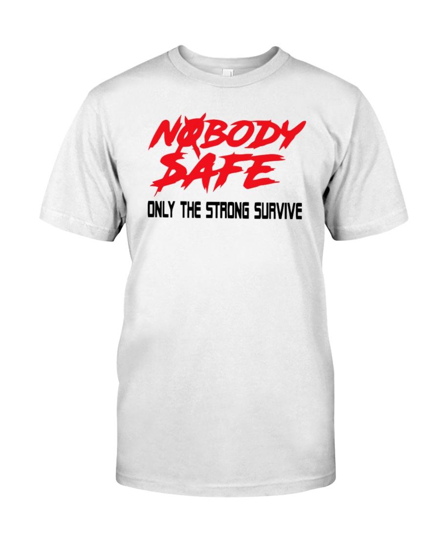 Nobody Safe T Shirt Classic T-Shirt