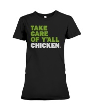 Take Care Of Y'all Chicken Shirt Premium Fit Ladies Tee thumbnail