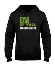 Take Care Of Y'all Chicken Shirt Hooded Sweatshirt thumbnail