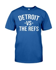 Detroit vs The Refs T Shirt Classic T-Shirt front