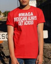 maga mexicans always get across shirt Classic T-Shirt apparel-classic-tshirt-lifestyle-29