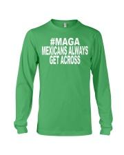 maga mexicans always get across shirt Long Sleeve Tee thumbnail