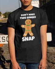 Dont Make This Ginger Snap Shirt Classic T-Shirt apparel-classic-tshirt-lifestyle-29