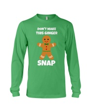 Dont Make This Ginger Snap Shirt Long Sleeve Tee tile