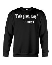 Feels Great Baby Jimmy G Shirt Crewneck Sweatshirt thumbnail