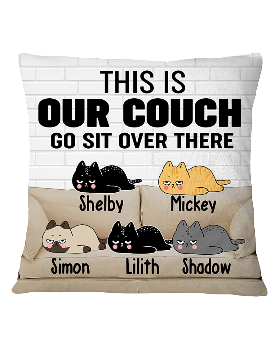 172296 Cat this is our couch go sit over Square Pillowcase