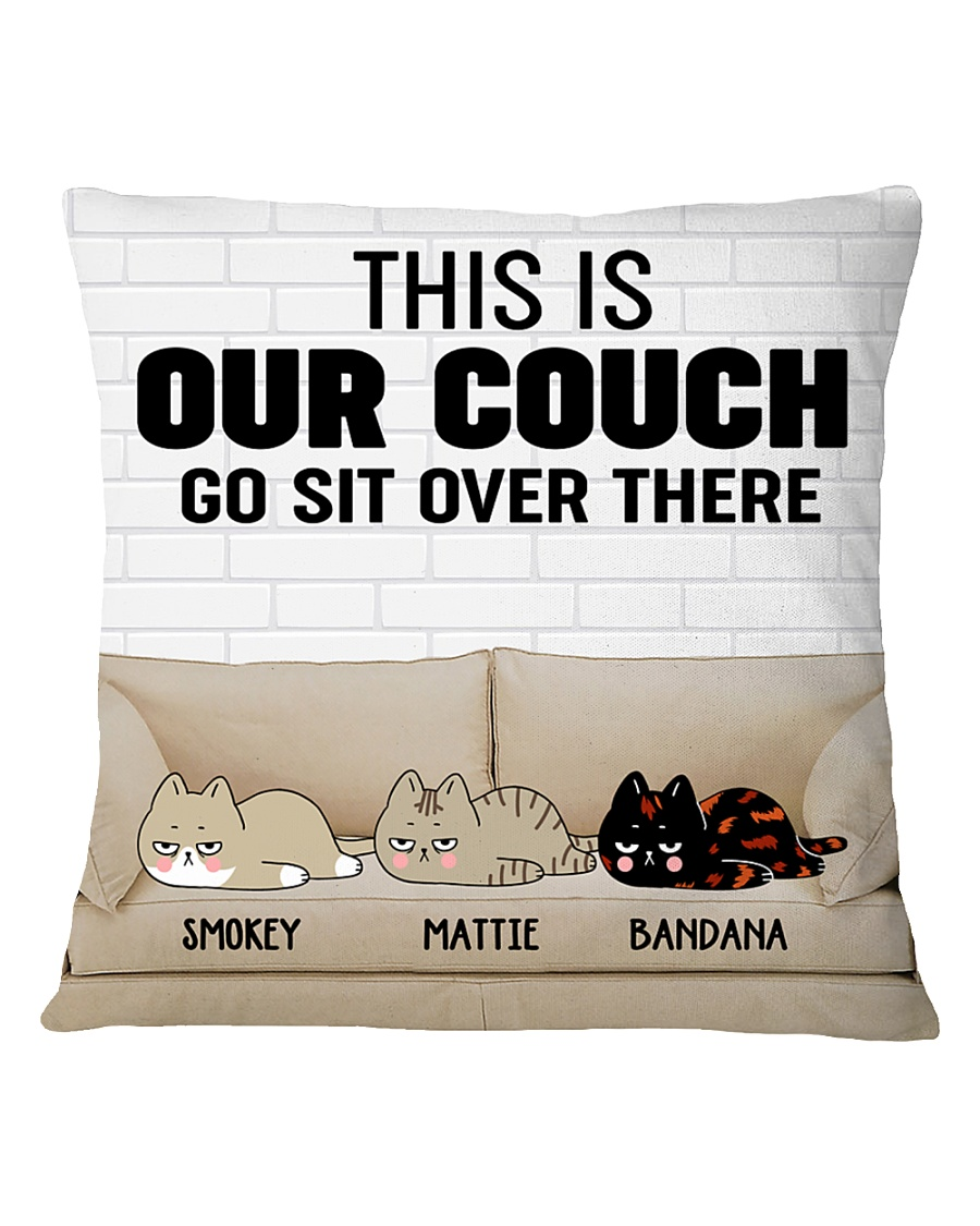 171362 Cat this is our couch go sit over there Square Pillowcase