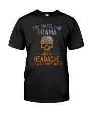 You smell like drama shirt Classic T-Shirt front