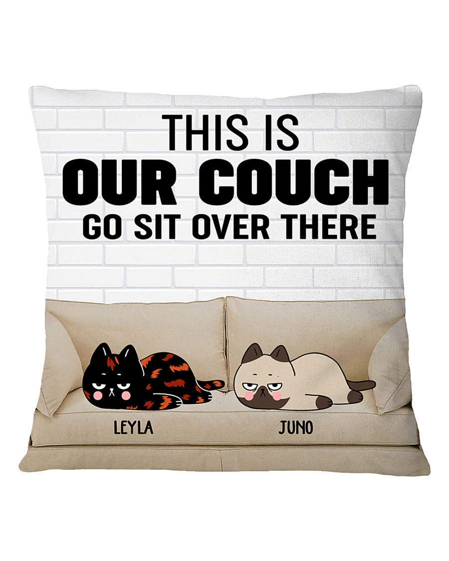 170253 Cat this is our couch go sit over there  Square Pillowcase