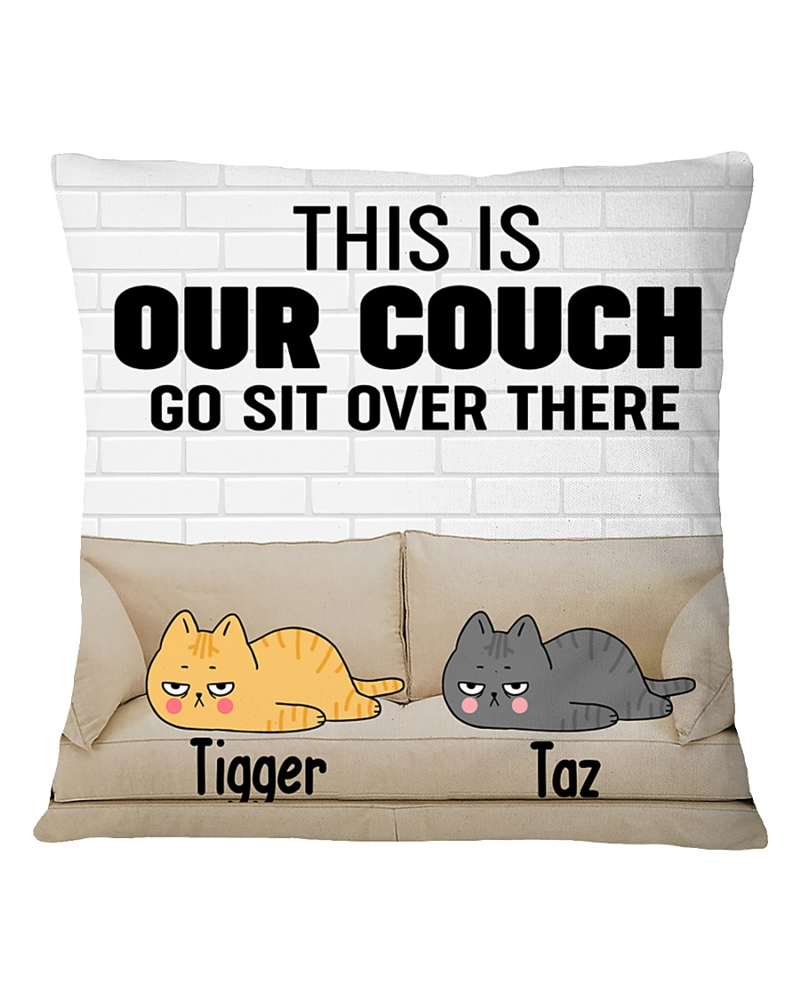 172483 Cat this is our couch go sit over Square Pillowcase