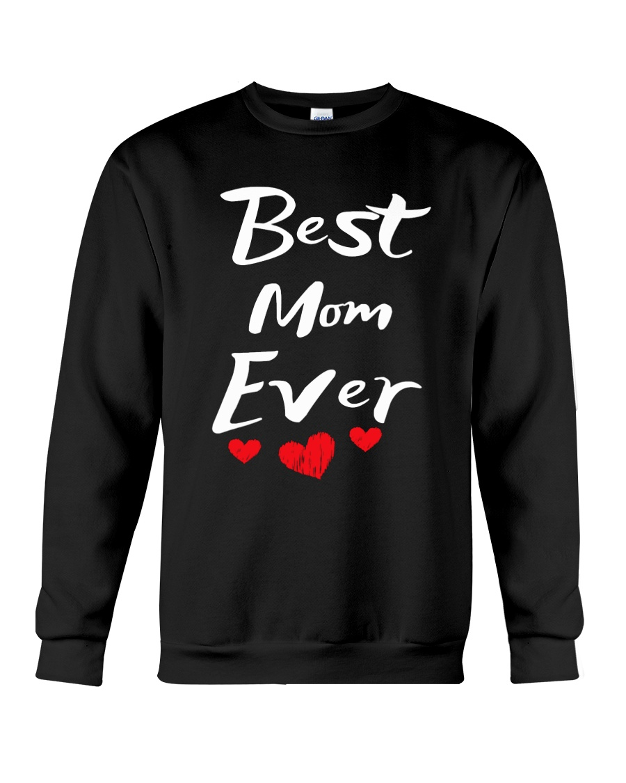 Best Mom Ever Mothers Day T-Shirt Gifts for Mom Crewneck Sweatshirt