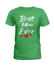 Best Mom Ever Mothers Day T-Shirt Gifts for Mom Ladies T-Shirt front