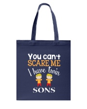 You cant scare me I have twin Sons Tote Bag thumbnail