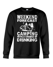 Weekend Forecast Camping With A Chance Of Drinking Crewneck Sweatshirt thumbnail