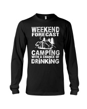 Weekend Forecast Camping With A Chance Of Drinking Long Sleeve Tee thumbnail