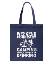 Weekend Forecast Camping With A Chance Of Drinking Tote Bag thumbnail