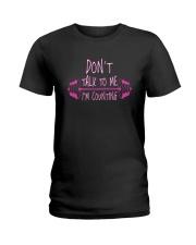 Dont Talk To Me Ladies T-Shirt thumbnail