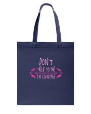 Dont Talk To Me Tote Bag thumbnail