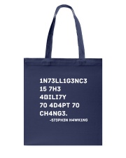 Intelligence Is The Ability To Adapt To Change Tote Bag thumbnail