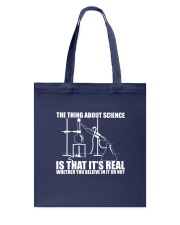 The Thing About Science Is That It Real Tote Bag thumbnail