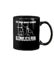 The Thing About Science Is That It Real Mug thumbnail
