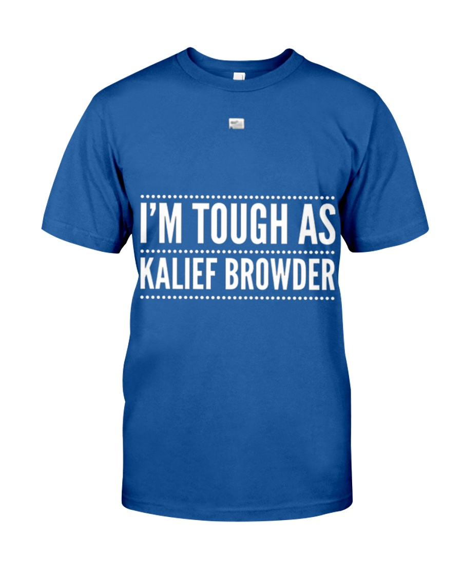 Ix27m Tough A Kalief Browder19  Classic T-Shirt