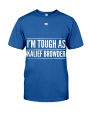 Ix27m Tough A Kalief Browder19  Classic T-Shirt front