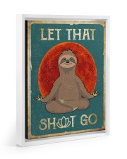 LET THAT SH GO 11x14 White Floating Framed Canvas Prints thumbnail