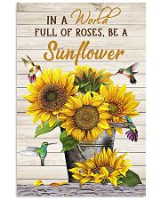 IN A WORLD FULL OF ROSES BE A SUNFLOWER POSTER 11x17 Poster front
