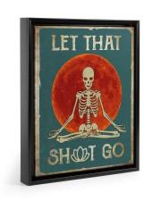 LET THAT SH GO 11x14 Black Floating Framed Canvas Prints thumbnail