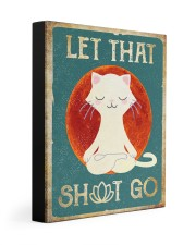 LET THAT SH GO 11x14 Gallery Wrapped Canvas Prints thumbnail