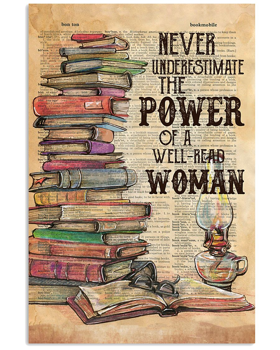 NEVER UNDERESTIMATE THE POWER OF A WELL-READ WOMAN 11x17 Poster