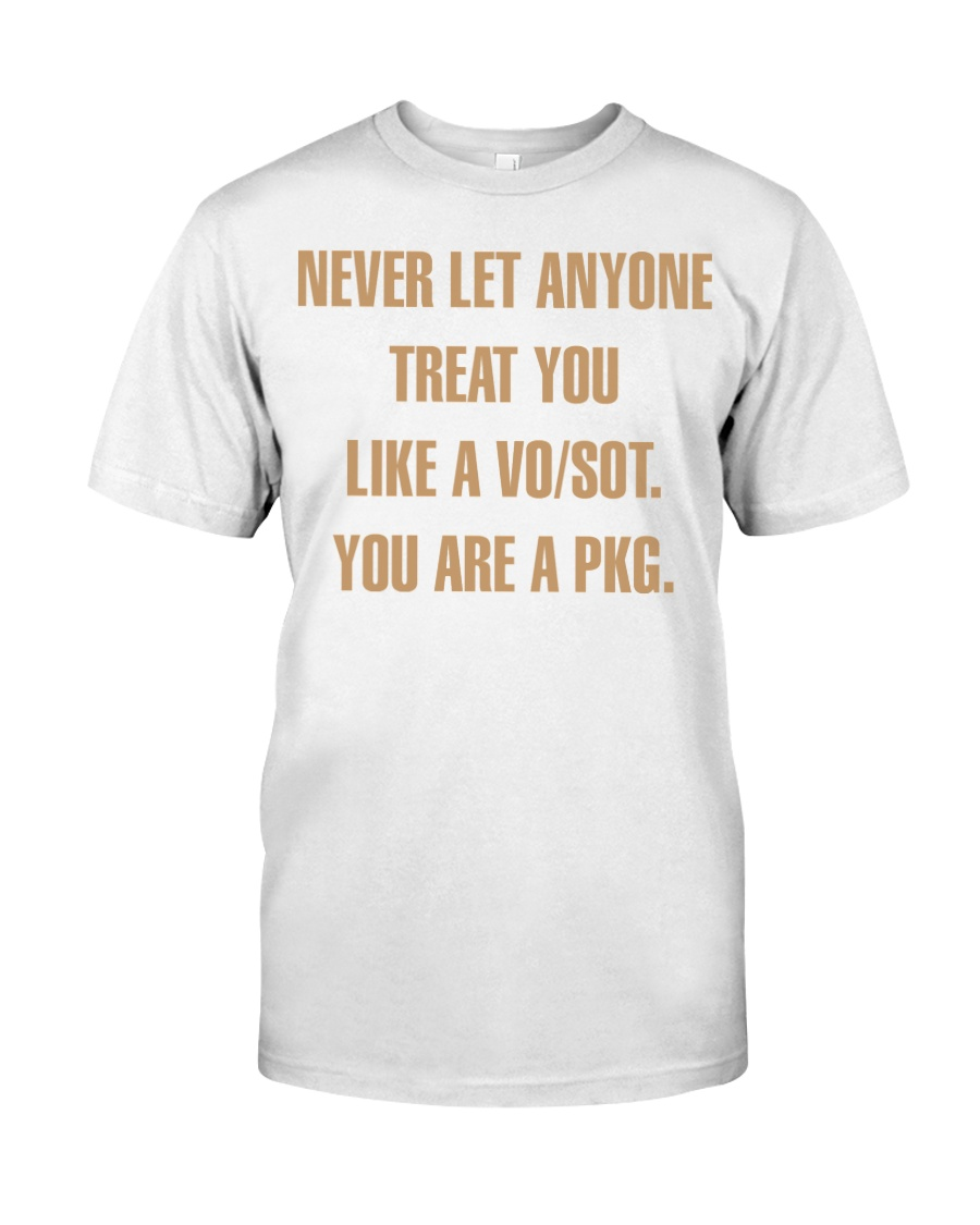 Never let anyone treat you like a VO SOT Classic T-Shirt