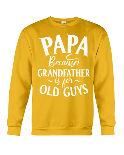 Papa because Grandfather is for old guys