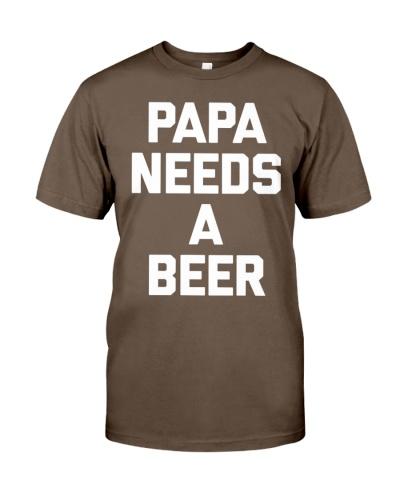 Papa Needs A Beer T Shirt Funny Saying Dad Tee Fat