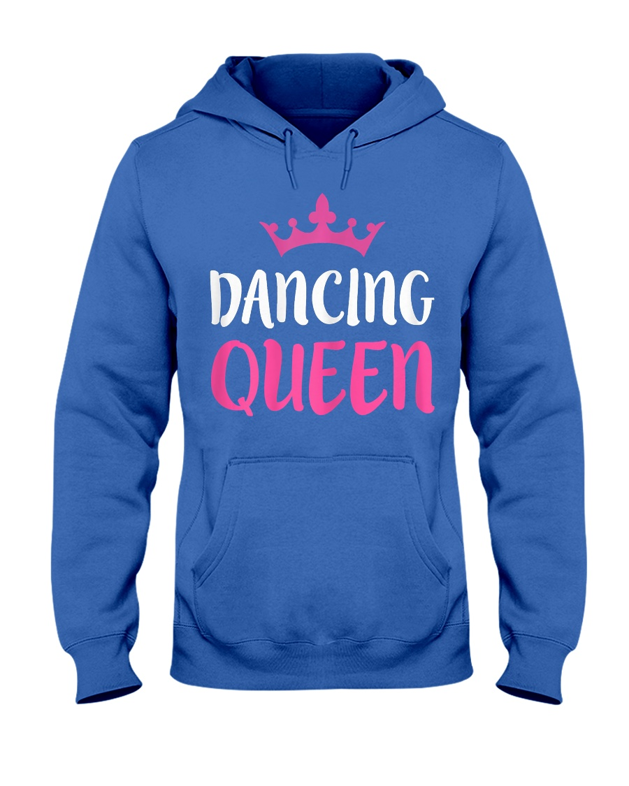 Dancing Queen T-Shirt Dance Lover Gift Shirt Hooded Sweatshirt