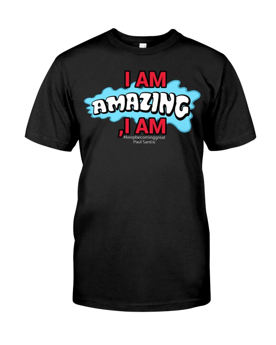 Paul Santisi Gear I Am Amazing I Am Premium Fit Mens Tee