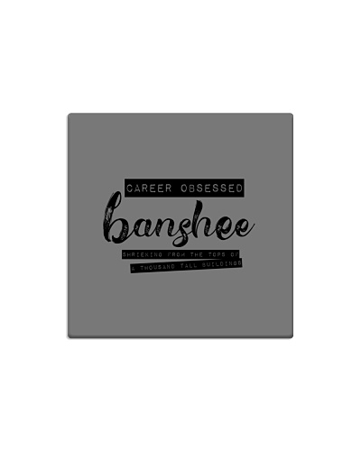 Career Obsessed Banshee