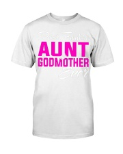 BEST FREAKING AUNT GODMOTHER EVER Classic T-Shirt thumbnail