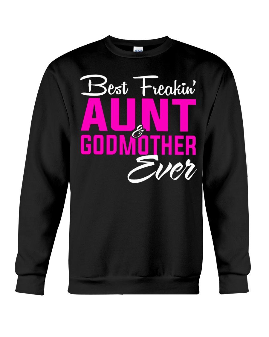 BEST FREAKING AUNT GODMOTHER EVER Crewneck Sweatshirt